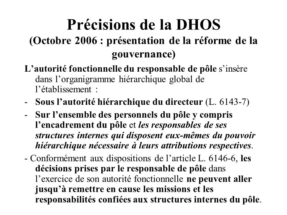 Précisions de la DHOS (Octobre 2006 : présentation de la réforme de la gouvernance)
