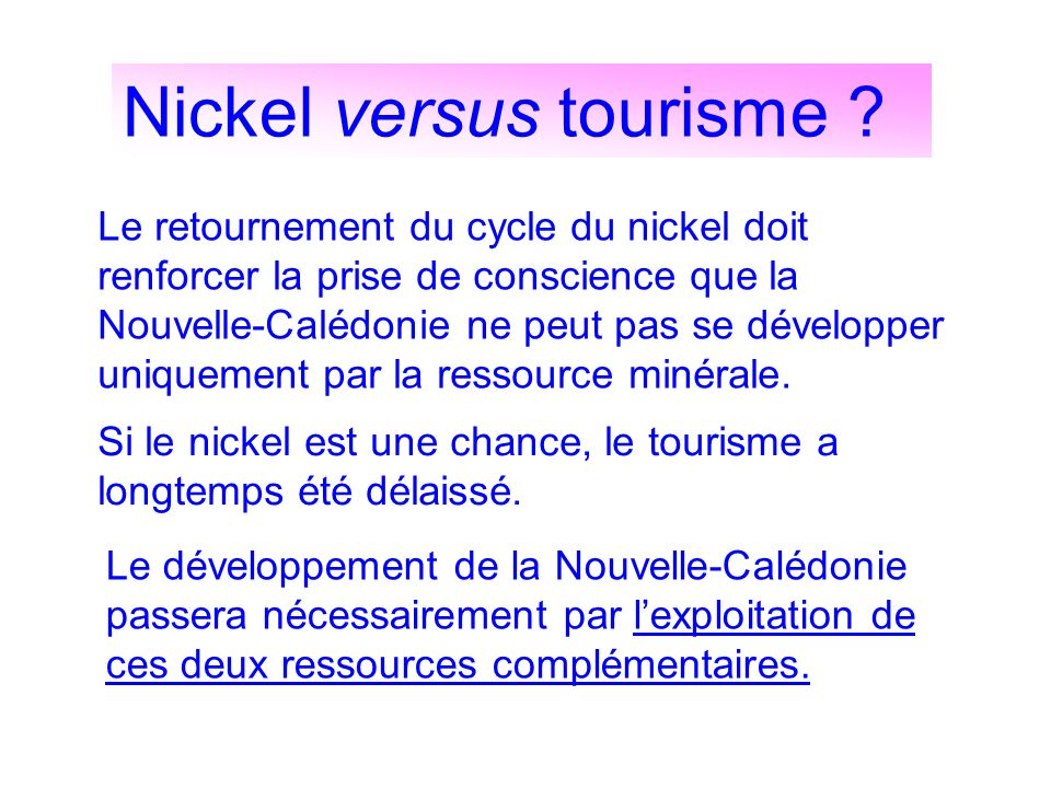 Nickel versus tourisme