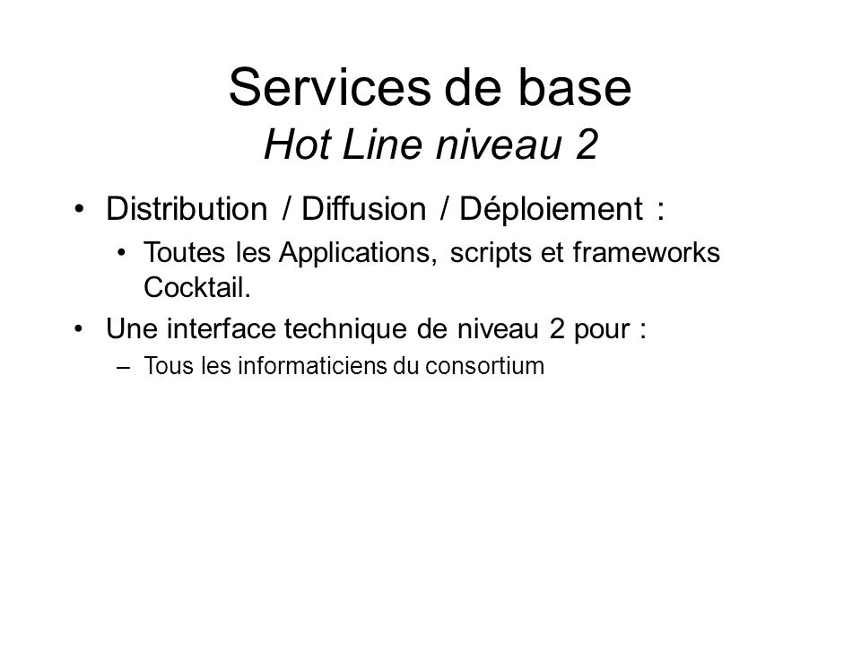 Services de base Hot Line niveau 2