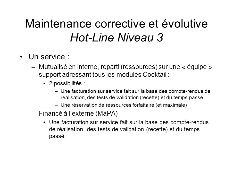 Maintenance corrective et évolutive Hot-Line Niveau 3