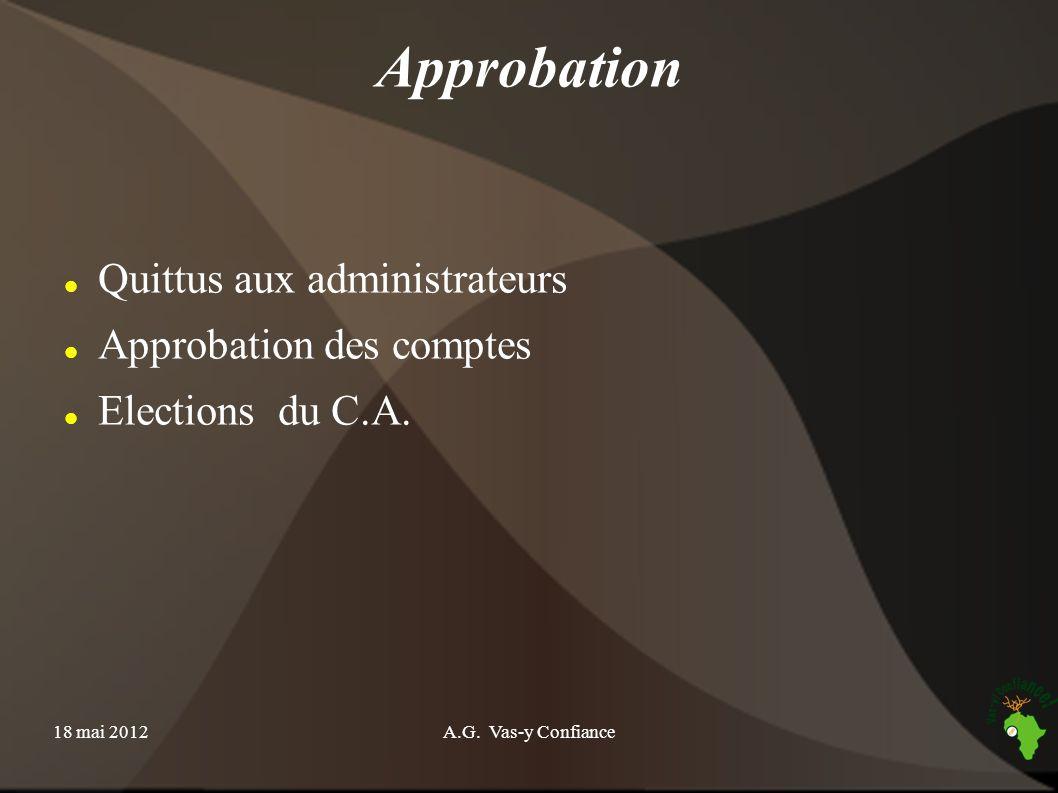 Approbation Quittus aux administrateurs Approbation des comptes