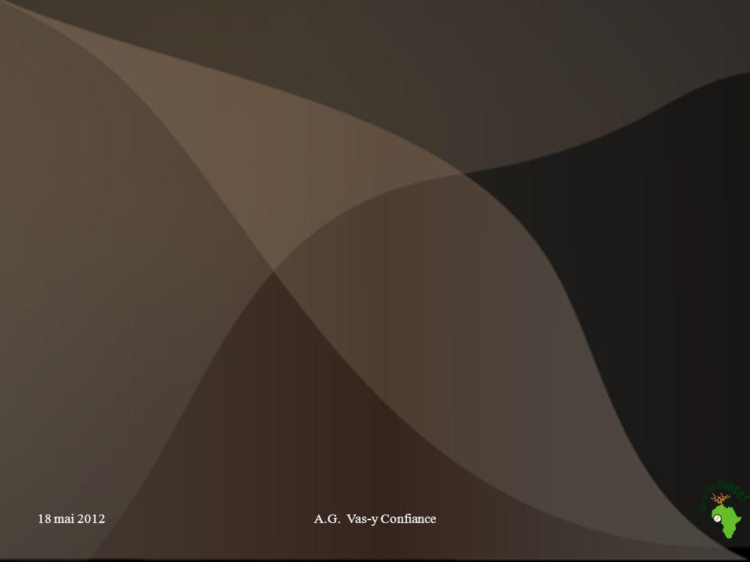 18 mai 2012 A.G. Vas-y Confiance
