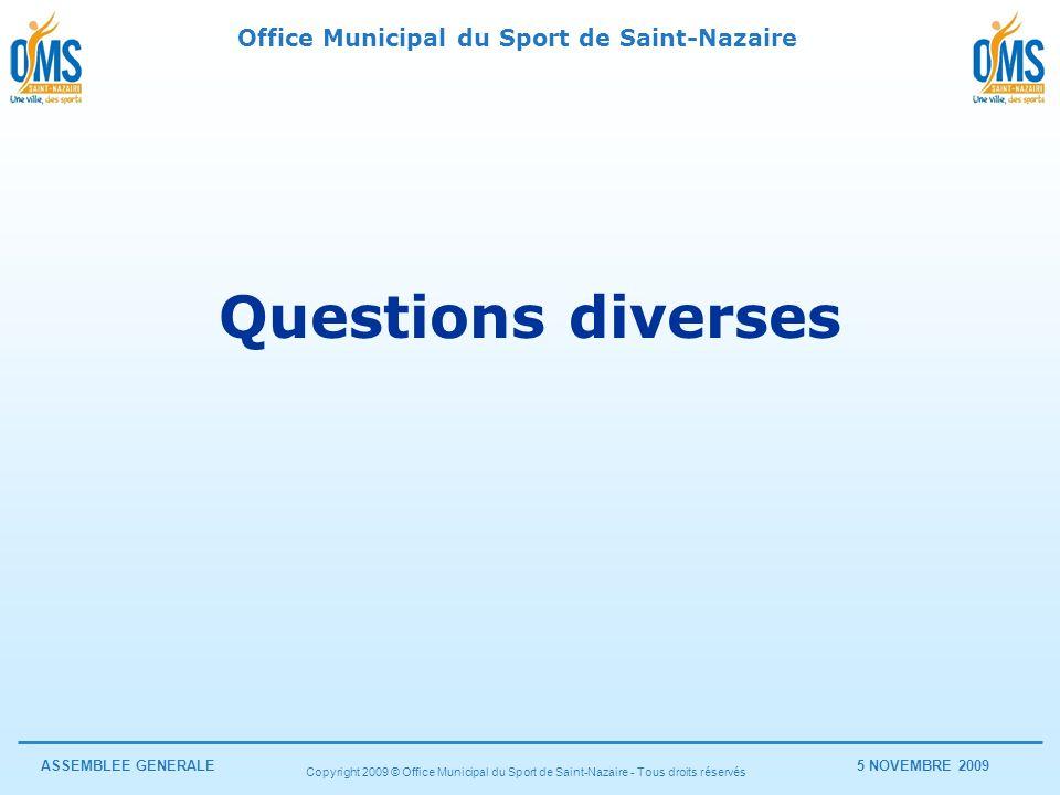 Questions diverses Copyright 2009 © Office Municipal du Sport de Saint-Nazaire - Tous droits réservés.