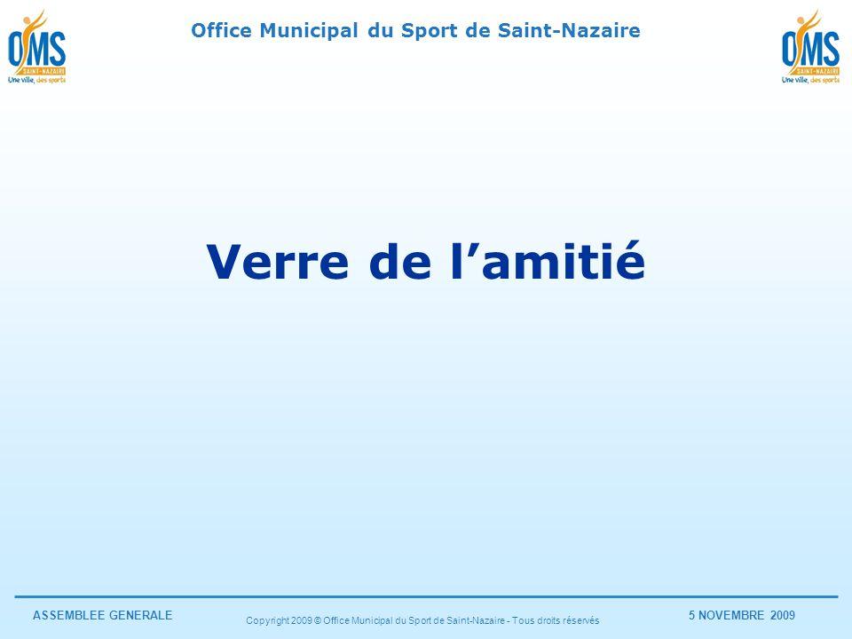 Verre de l'amitié Copyright 2009 © Office Municipal du Sport de Saint-Nazaire - Tous droits réservés.