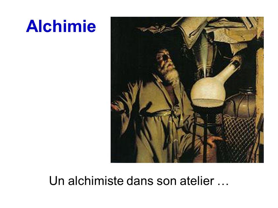 Un alchimiste dans son atelier …