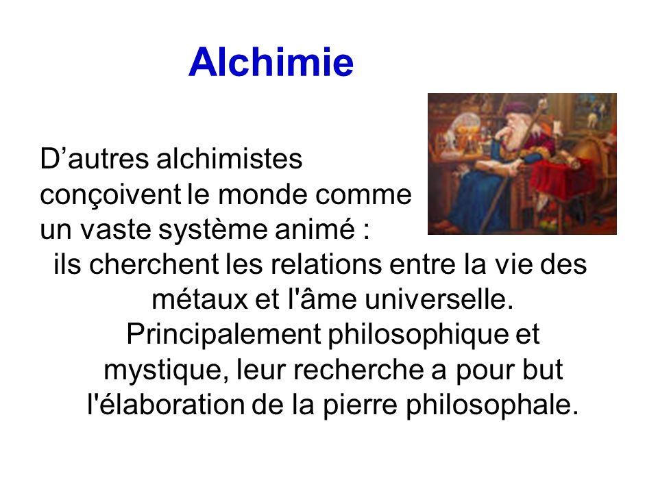 Alchimie D'autres alchimistes conçoivent le monde comme