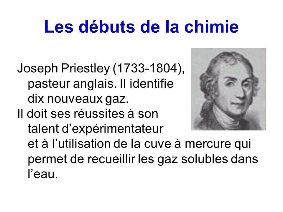 Les débuts de la chimie Joseph Priestley (1733-1804),