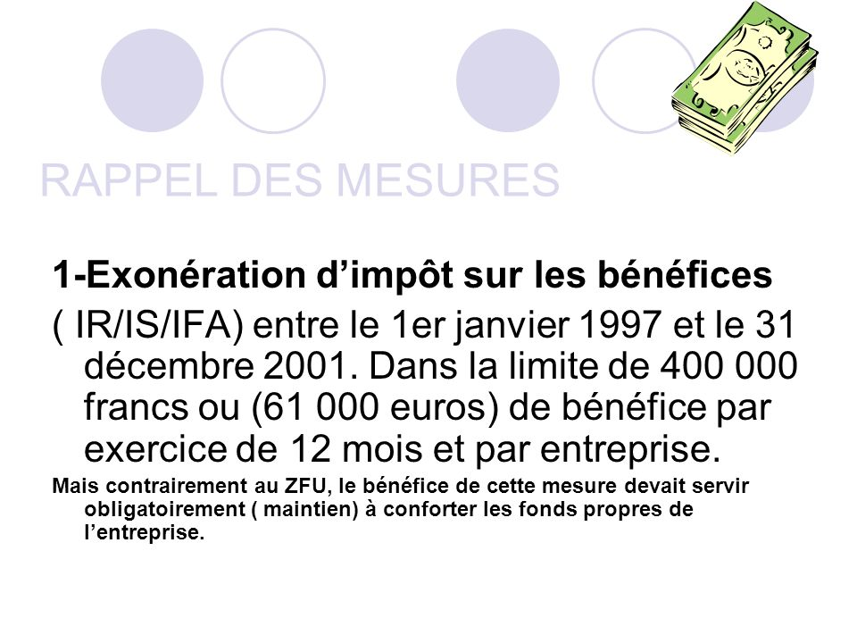 RAPPEL DES MESURES 1-Exonération d'impôt sur les bénéfices