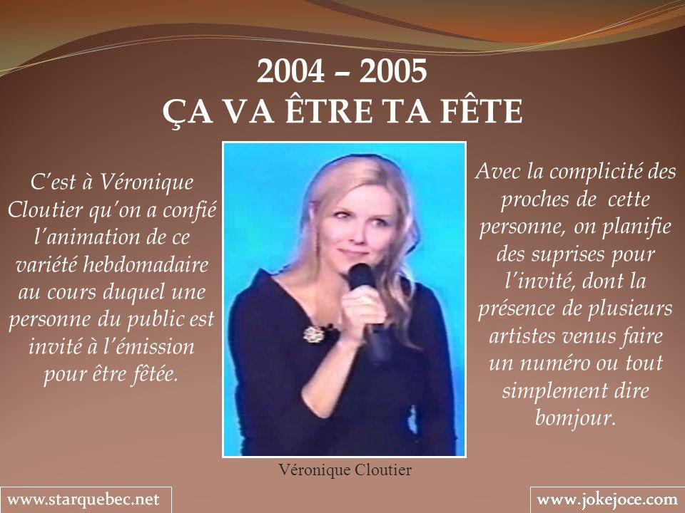 2004 – 2005 ÇA VA ÊTRE TA FÊTE.
