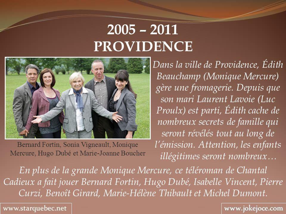 2005 – 2011 PROVIDENCE.