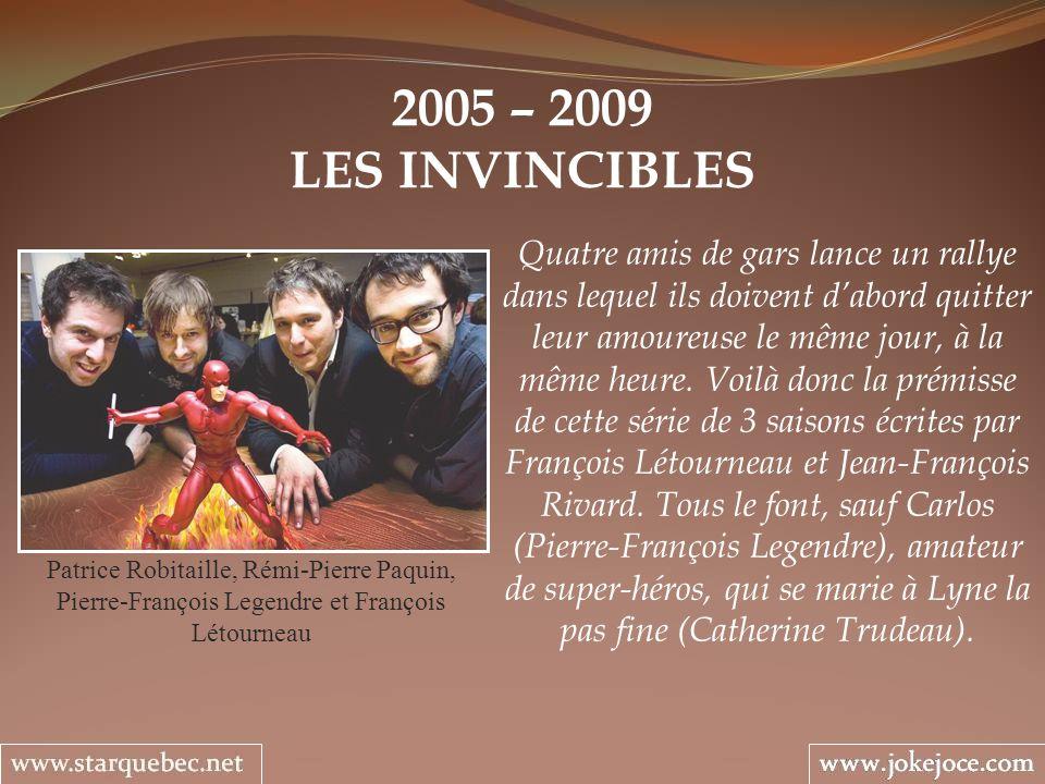 2005 – 2009 LES INVINCIBLES.