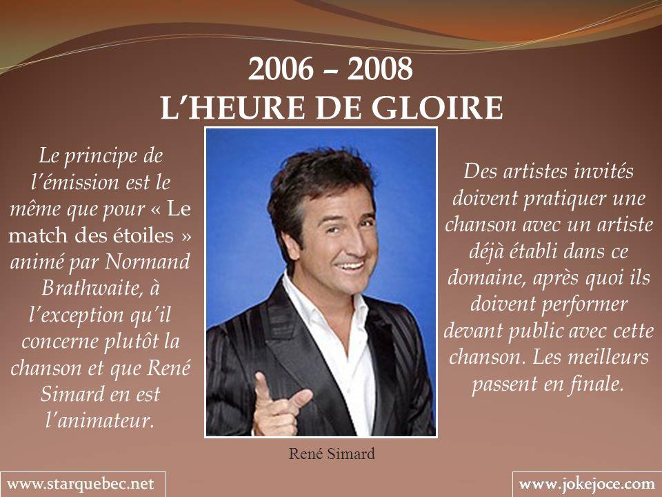 2006 – 2008 L'HEURE DE GLOIRE.