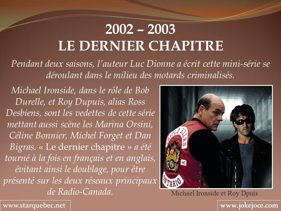 Michael Ironside et Roy Dpuis