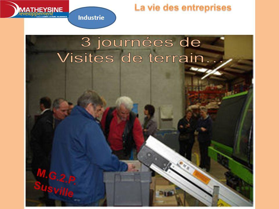 Industrie 3 journées de Visites de terrain… M.G.2.P. Susville