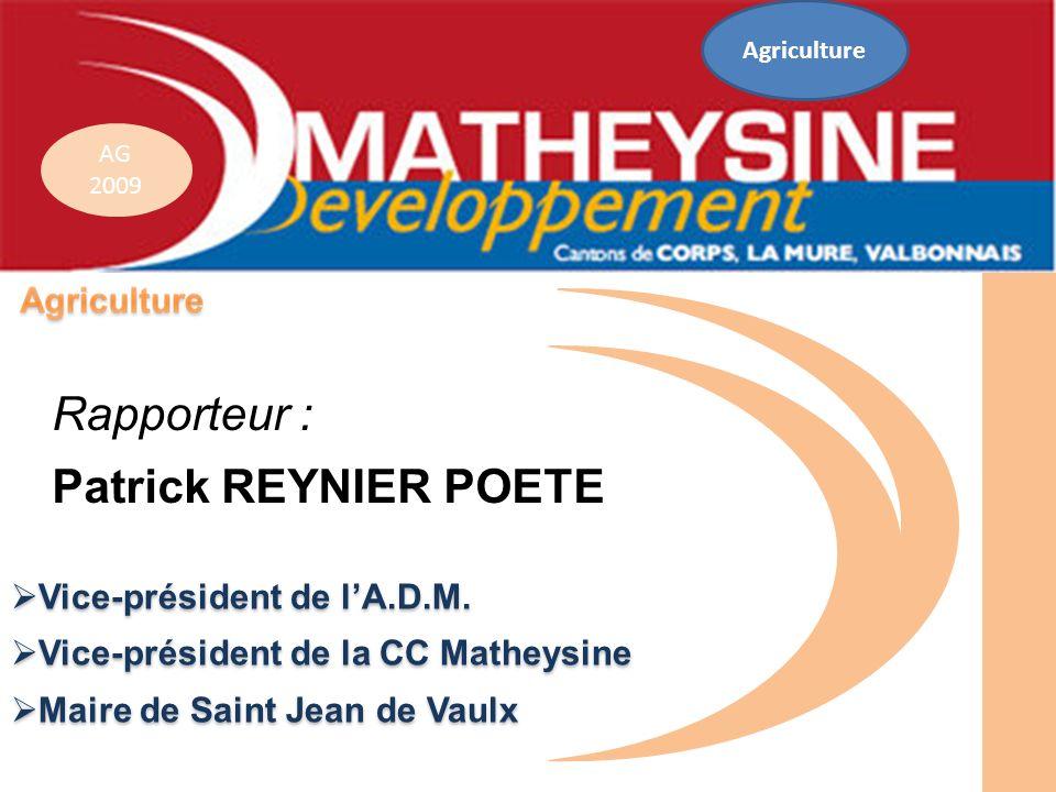Rapporteur : Patrick REYNIER POETE Vice-président de l'A.D.M.