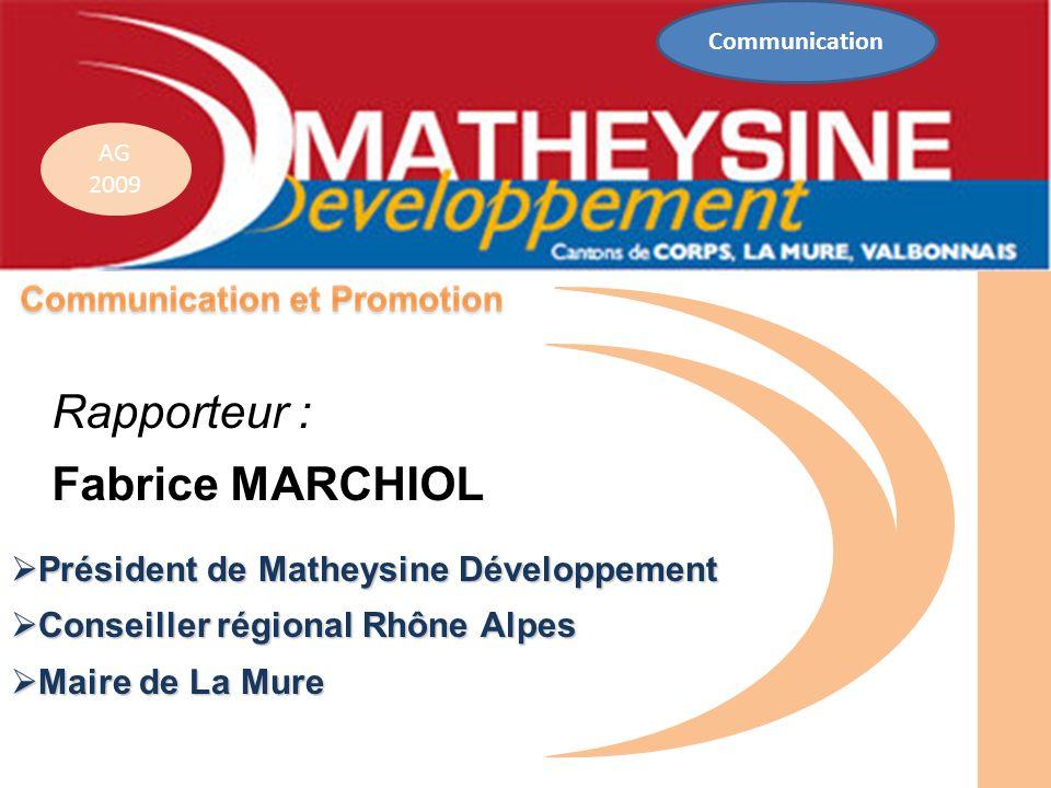 Rapporteur : Fabrice MARCHIOL Président de Matheysine Développement