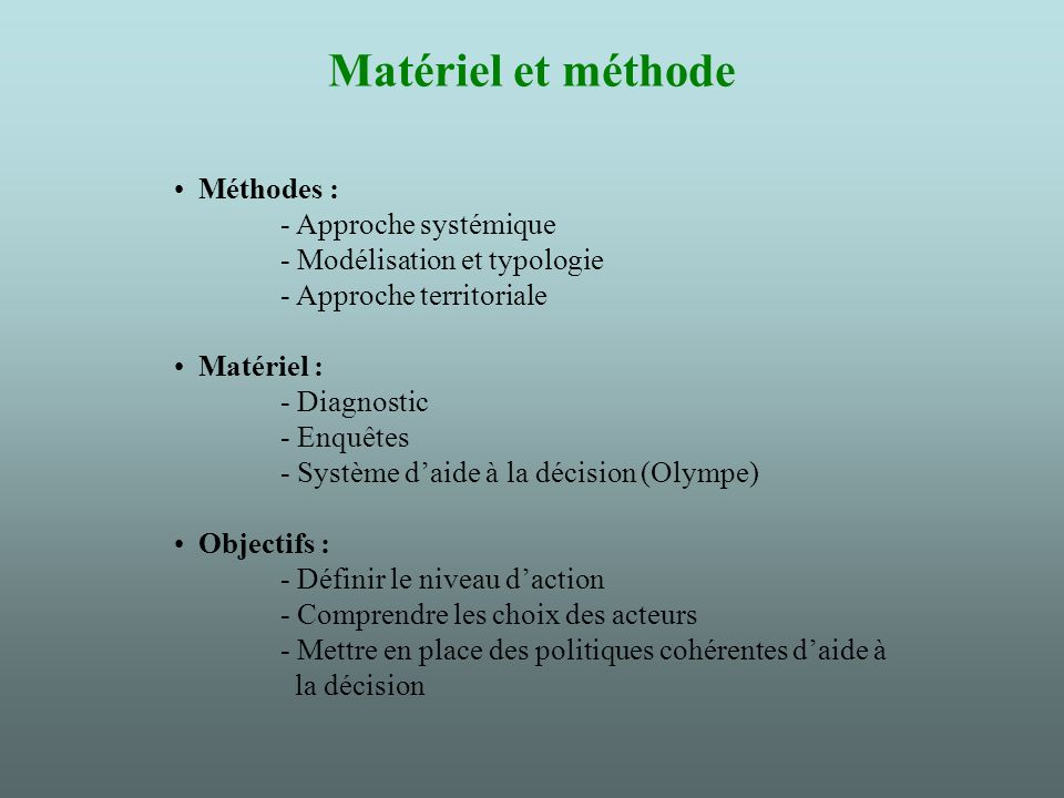 Matériel et méthode Méthodes : - Approche systémique