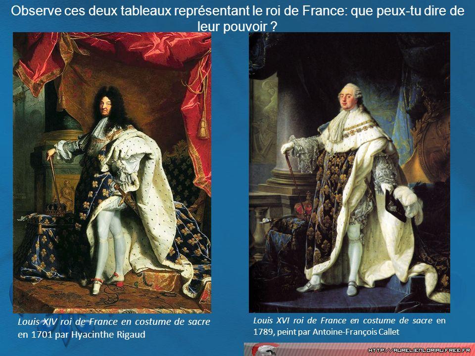 Observe ces deux tableaux représentant le roi de France: que peux-tu dire de leur pouvoir