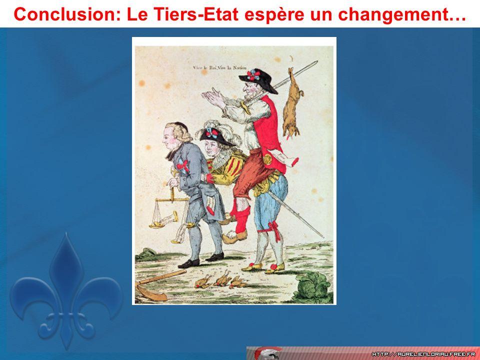 Conclusion: Le Tiers-Etat espère un changement…