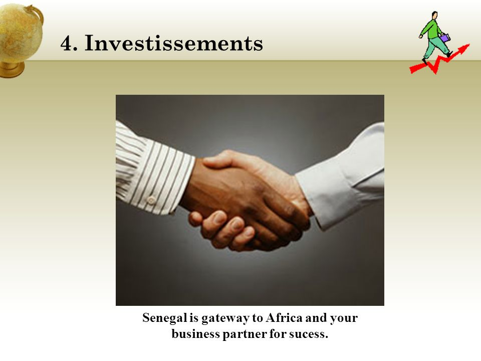 Senegal is gateway to Africa and your business partner for sucess.