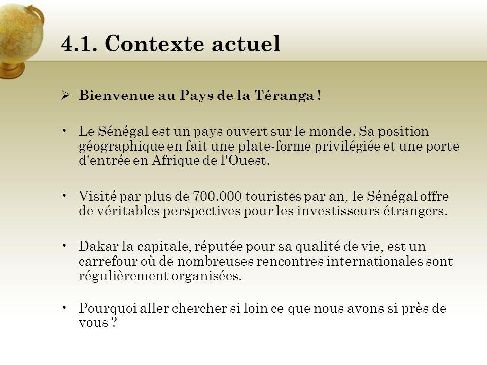 4.1. Contexte actuel Bienvenue au Pays de la Téranga !