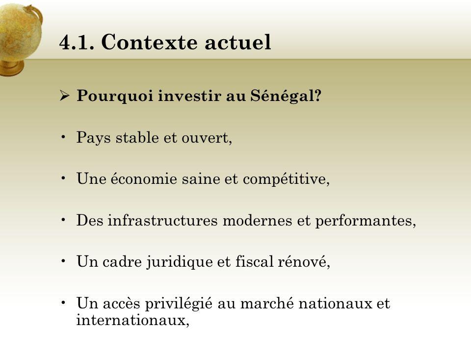 4.1. Contexte actuel Pourquoi investir au Sénégal