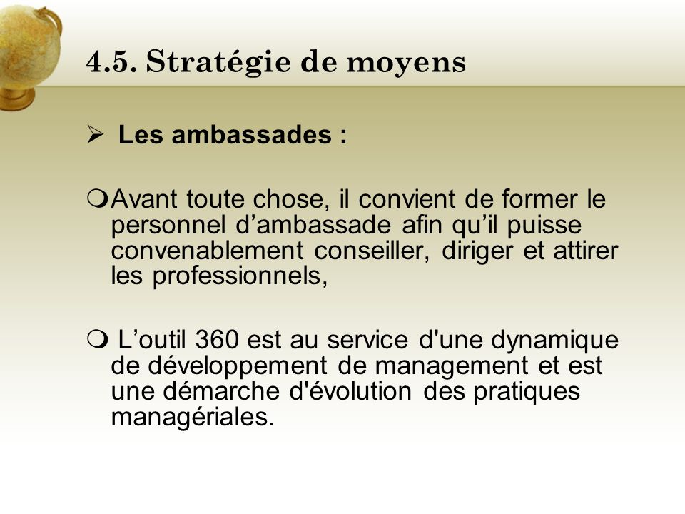 4.5. Stratégie de moyens Les ambassades :