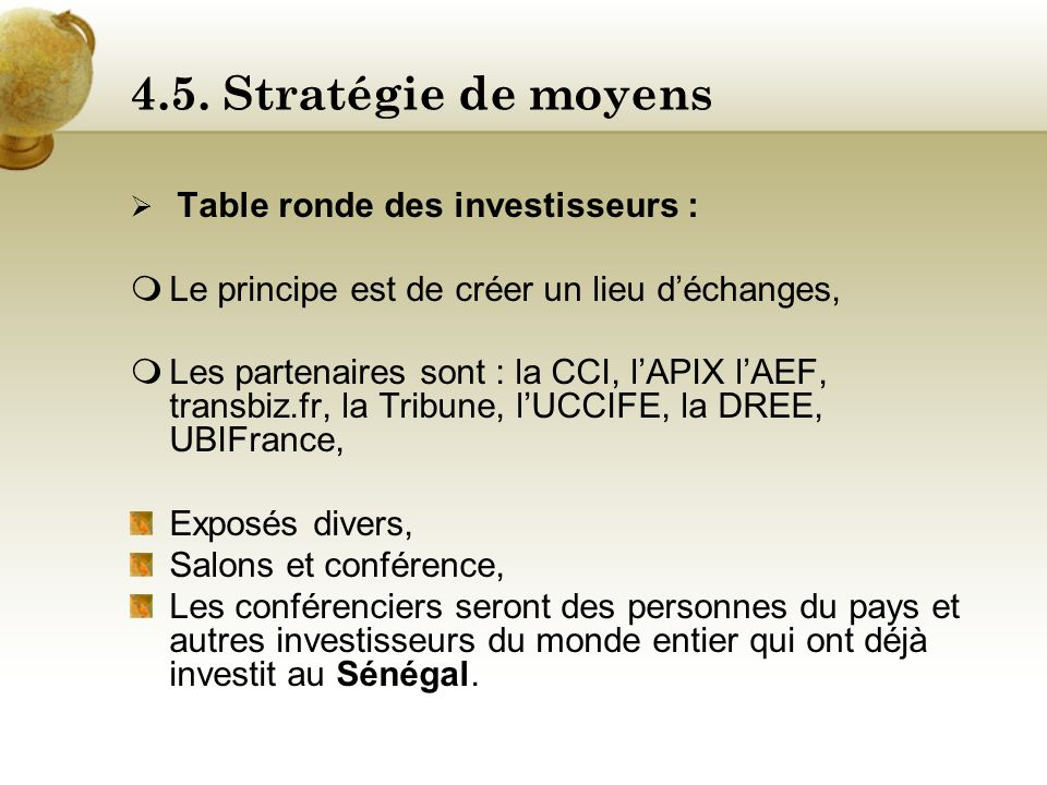 4.5. Stratégie de moyens Le principe est de créer un lieu d'échanges,