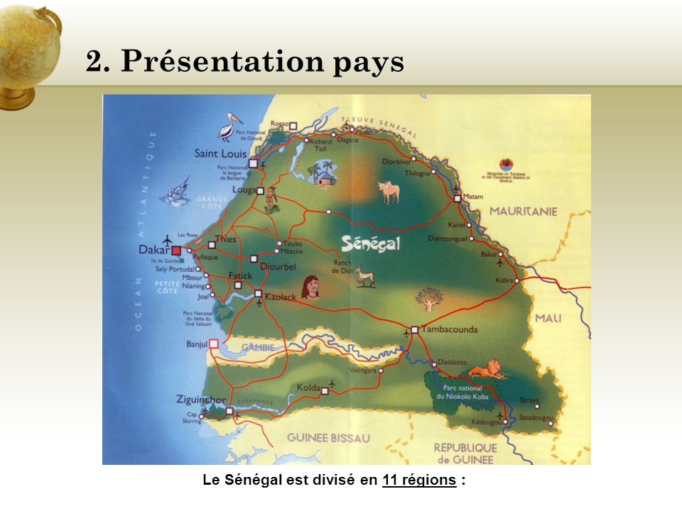 Le Sénégal est divisé en 11 régions :