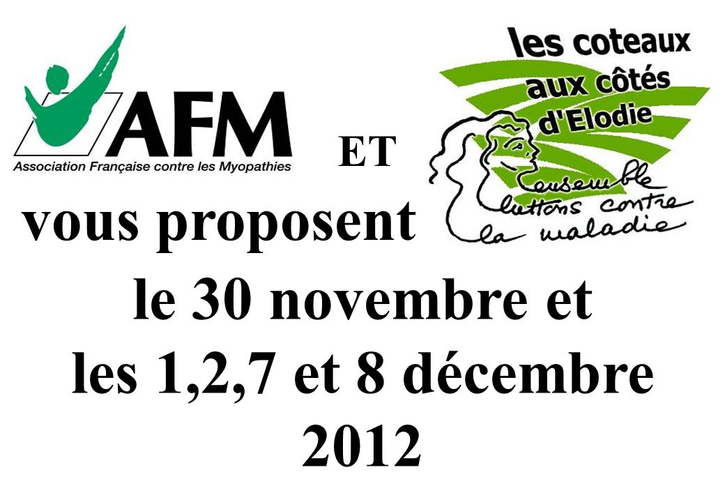 vous proposent le 30 novembre et les 1,2,7 et 8 décembre 2012