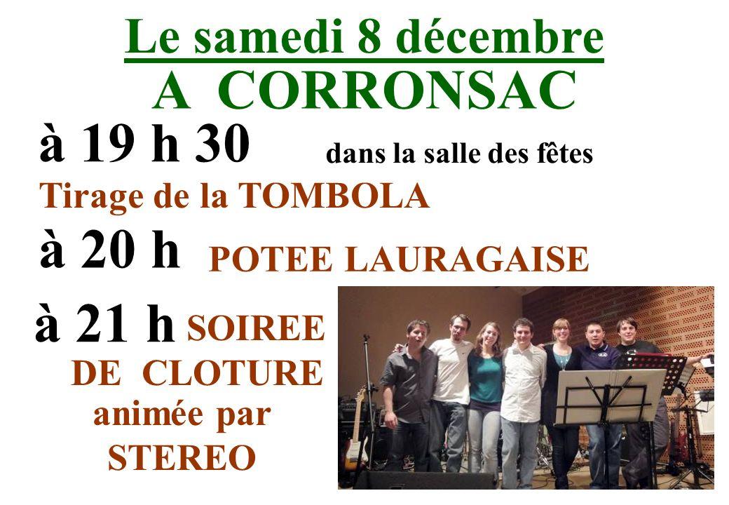 A CORRONSAC à 19 h 30 à 20 h à 21 h Le samedi 8 décembre