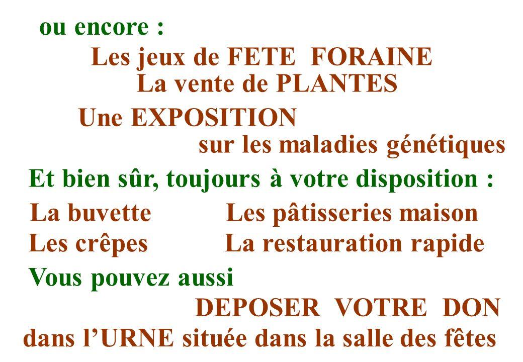 Les jeux de FETE FORAINE La vente de PLANTES Une EXPOSITION