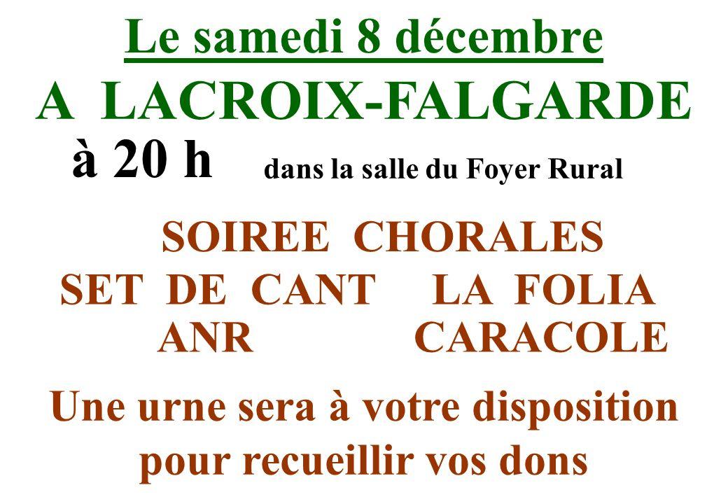 A LACROIX-FALGARDE à 20 h Le samedi 8 décembre SOIREE CHORALES