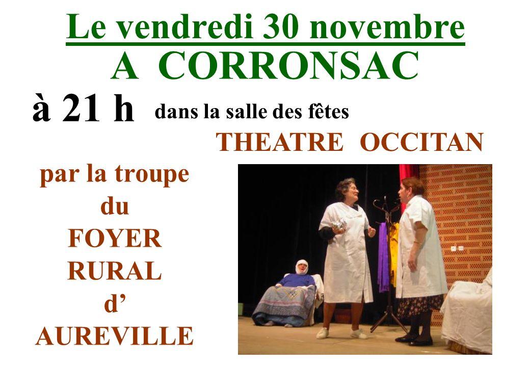 A CORRONSAC à 21 h Le vendredi 30 novembre THEATRE OCCITAN