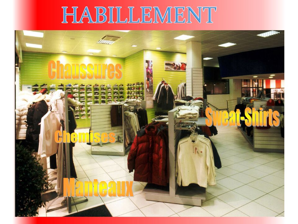 HABILLEMENT Chaussures Sweat-Shirts Chemises Manteaux