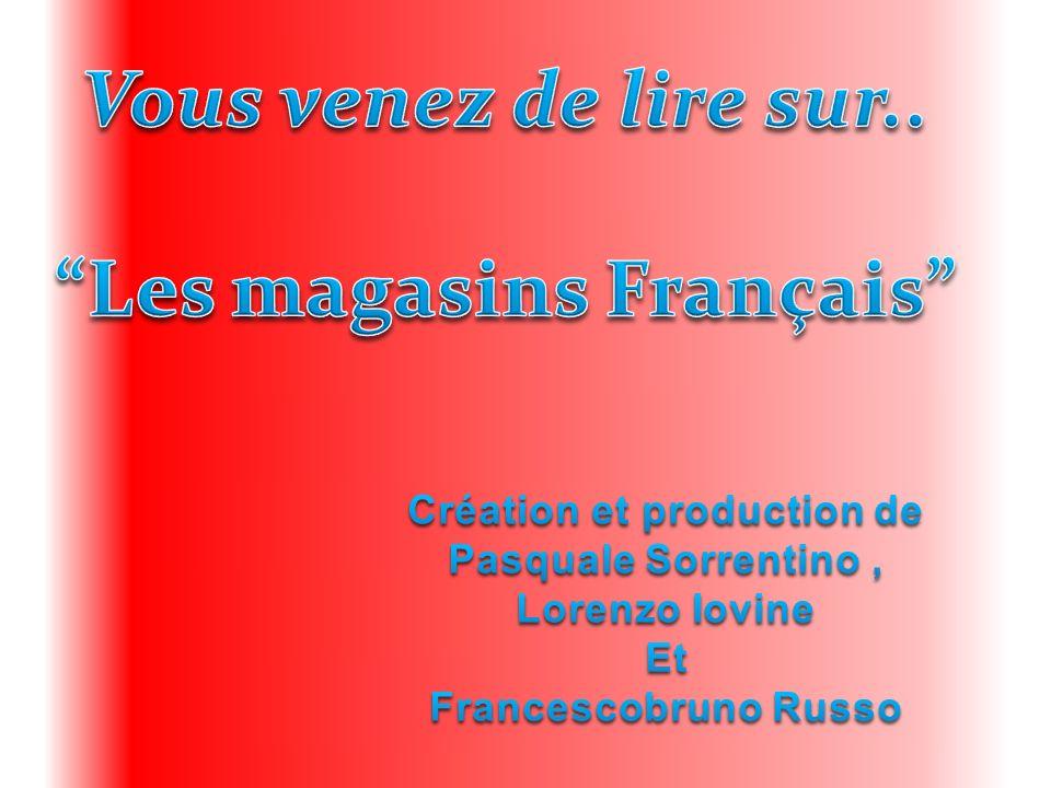 Les magasins Français Création et production de