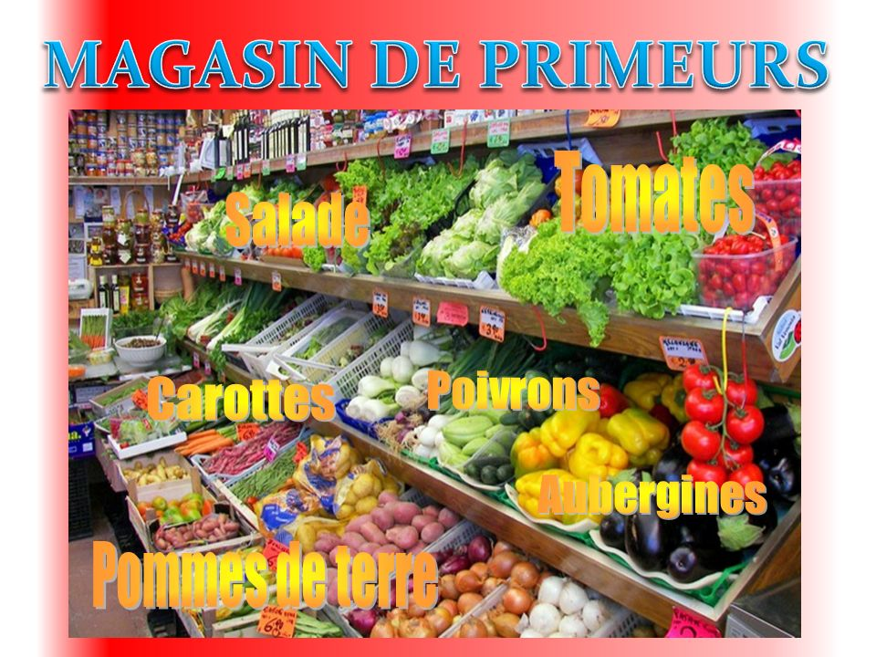 MAGASIN DE PRIMEURS Carottes Poivrons Aubergines Tomates Salade