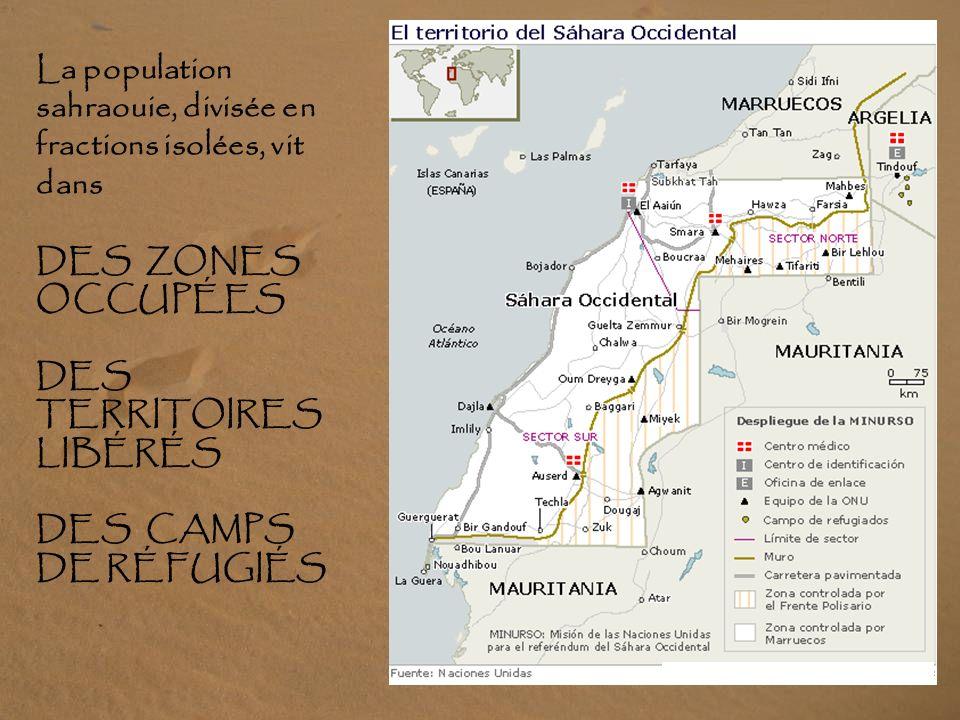 La population sahraouie, divisée en fractions isolées, vit dans