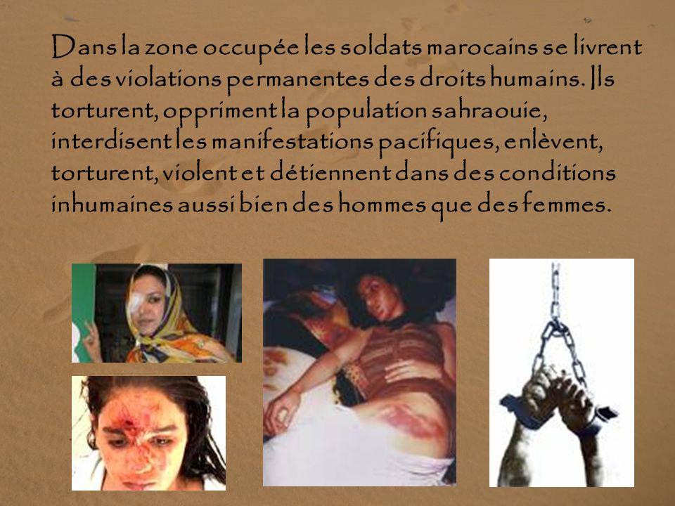 Dans la zone occupée les soldats marocains se livrent à des violations permanentes des droits humains.