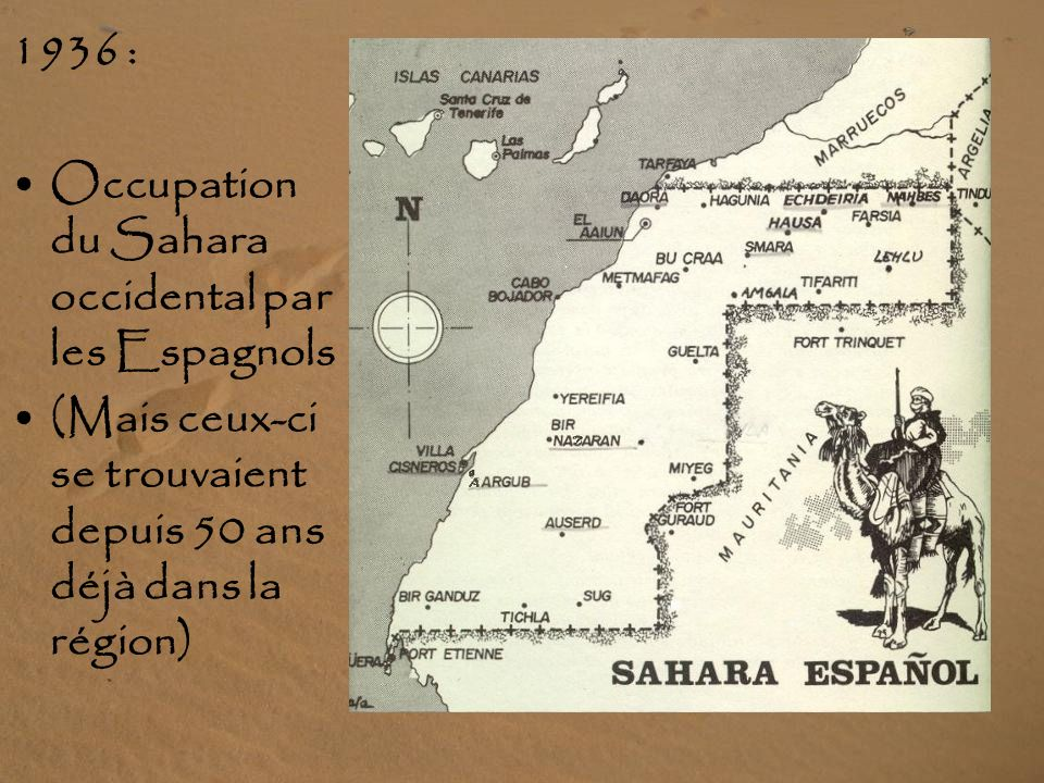 1936 : Occupation du Sahara occidental par les Espagnols.