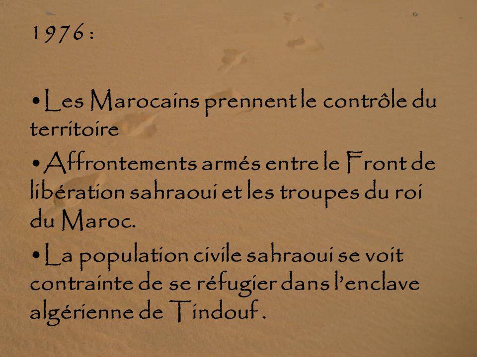 1976 : Les Marocains prennent le contrôle du territoire. Affrontements armés entre le Front de libération sahraoui et les troupes du roi du Maroc.