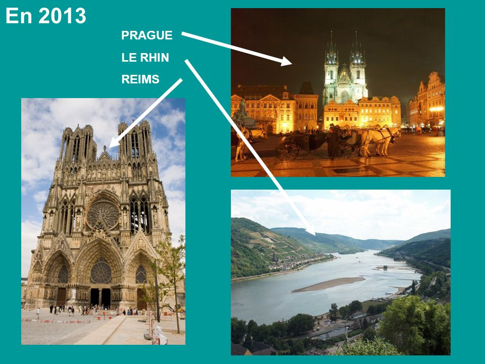 En 2013 PRAGUE LE RHIN REIMS