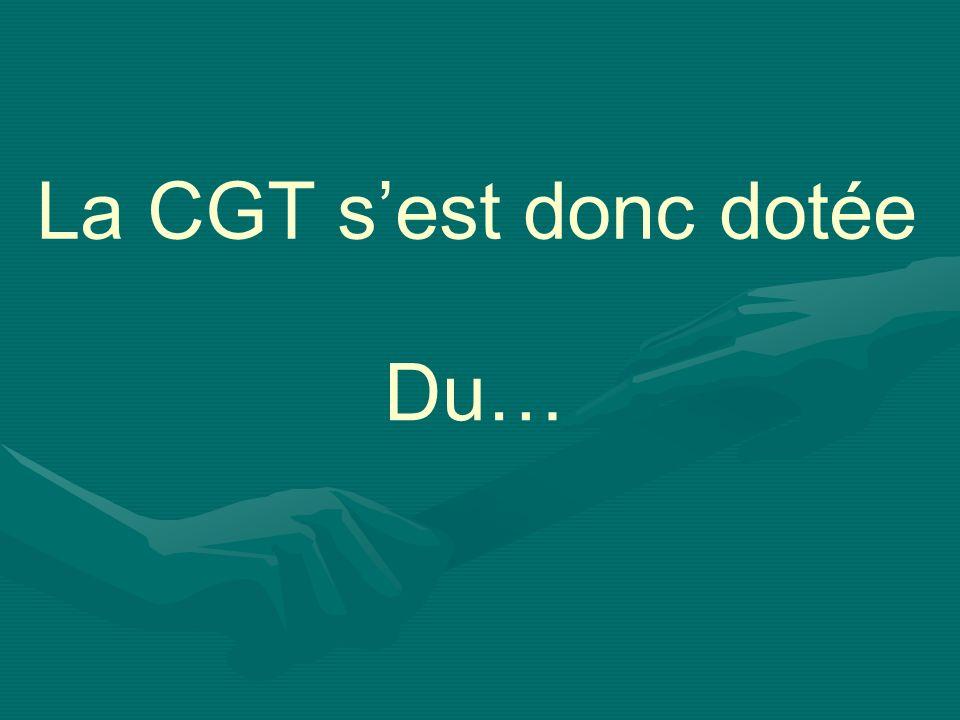 La CGT s'est donc dotée Du…