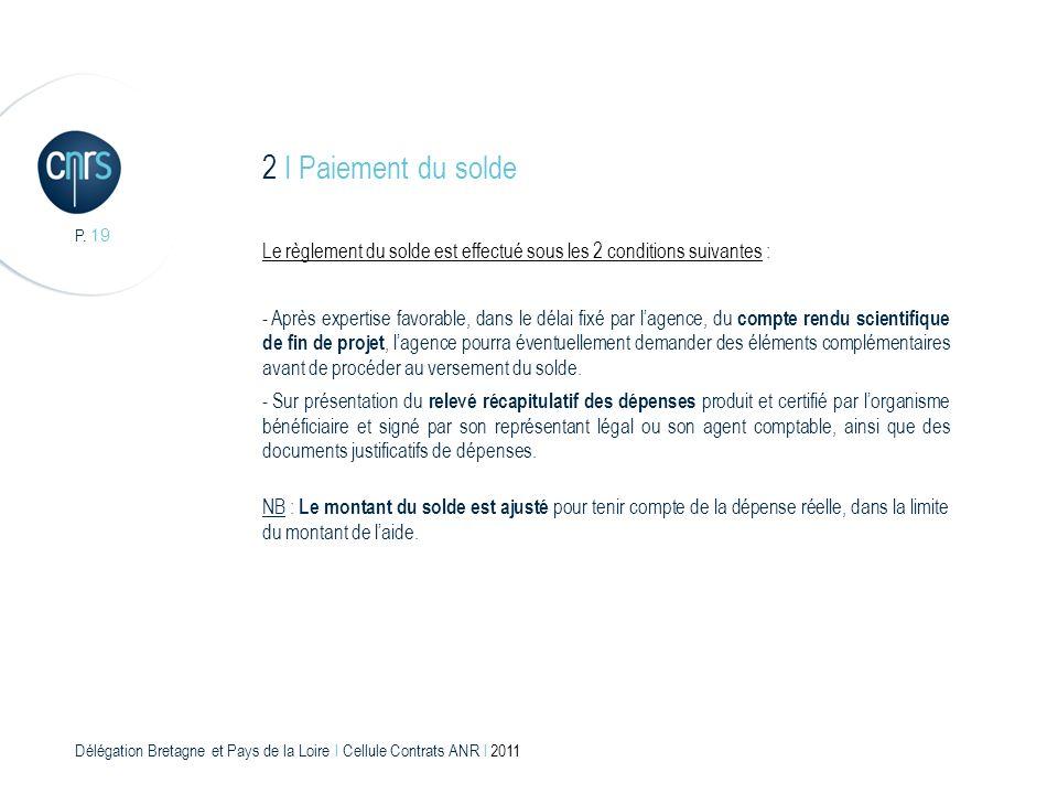 2 I Paiement du solde P. 19. Le règlement du solde est effectué sous les 2 conditions suivantes :