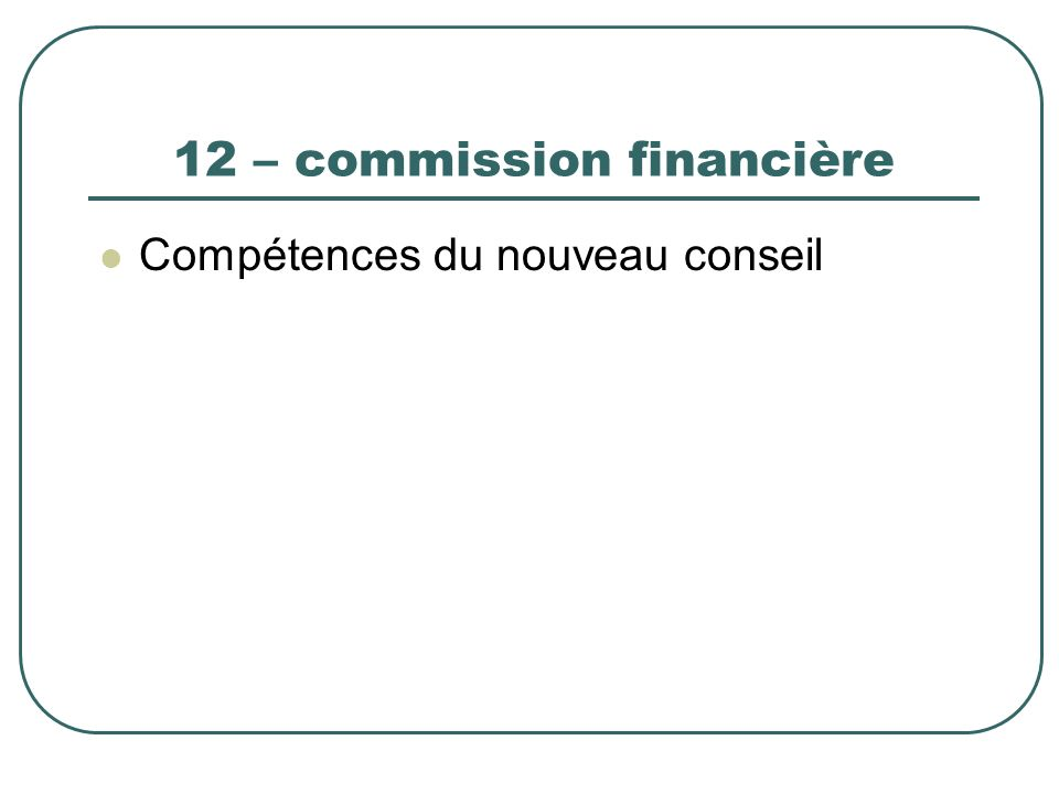 12 – commission financière