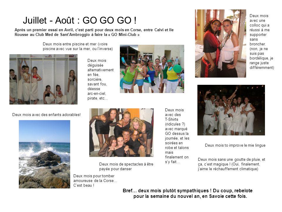 Juillet - Août : GO GO GO !