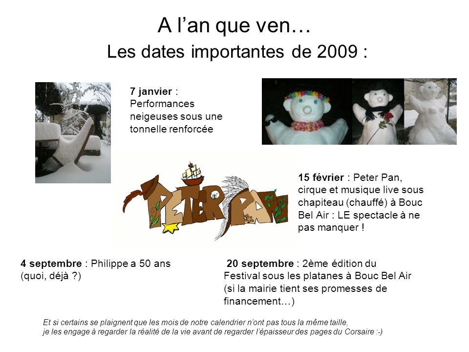 A l'an que ven… Les dates importantes de 2009 :