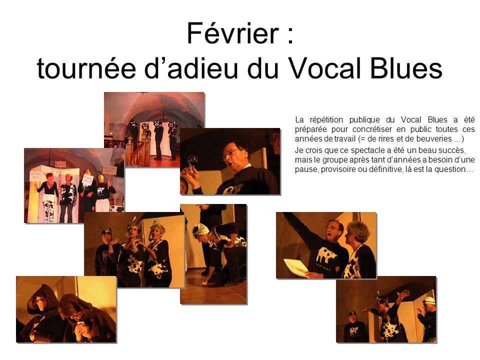 Février : tournée d'adieu du Vocal Blues
