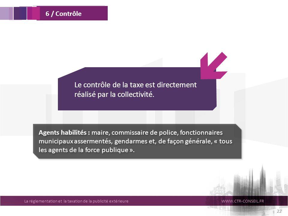  Le contrôle de la taxe est directement réalisé par la collectivité.