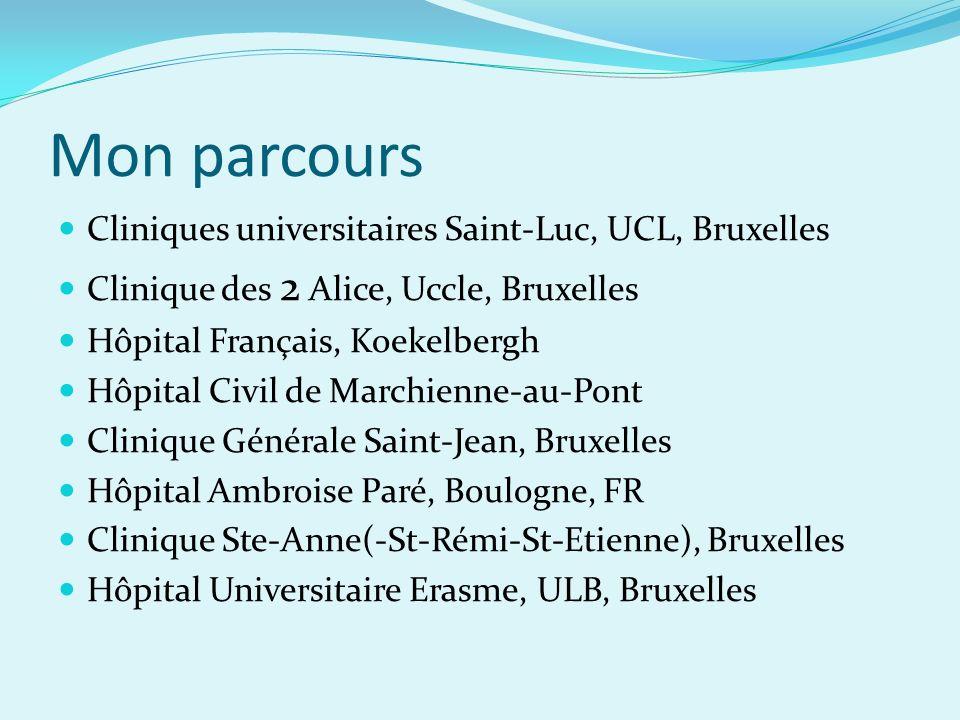 Mon parcours Cliniques universitaires Saint-Luc, UCL, Bruxelles